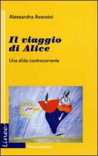Il viaggio di Alice. Una sfida controcorrente