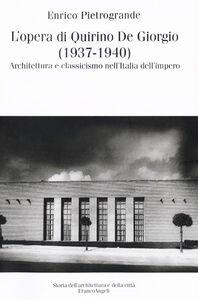 L' opera di Quirino De Giorgio (1937-1940). Architettura e classicismo nell'Italia dell'impero