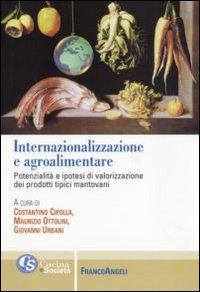 Image of Internazionalizzazione e agroalimentare. Potenzialità e ipotesi di valorizzazione dei prodotti tipici mantovani