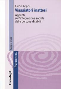 Viaggiatori inattesi. Appunti sull'integrazione sociale delle persone disabili - Carlo Lepri - copertina