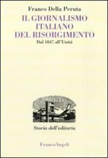 Festivalpatudocanario.es Il giornalismo italiano del Risorgimento. Dal 1847 all'Unità Image