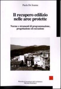 Il recupero edilizio nelle aree protette. Norme e strumenti di programmazione, progettazione ed esecuzione