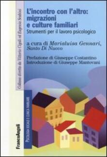 Letterarioprimopiano.it L' incontro con l'altro: migrazioni e culture familiari. Strumenti per il lavoro piscologico Image