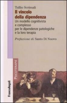 Milanospringparade.it Il vincolo della dipendenza. Un modello cognitivista e complesso per le dipendenze patologiche e la loro terapia Image