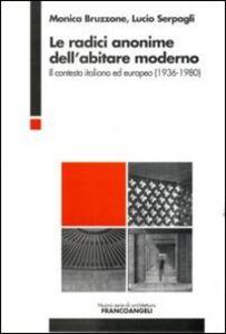 Le radici anonime dell'abitare moderno. Il contesto italiano ed europeo (1936-1980)