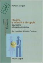Sterilità e infertilità di coppia. Counseling e terapia psicologica