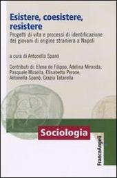 Esistere, coesistere, resistere. Progetti di vita e processi di identificazione dei giovani di origine straniera a Napoli