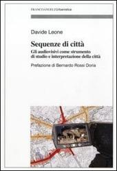 Sequenze di città. Gli audiovisivi come strumento di studio e interpretazione della città