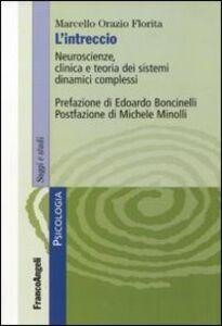 Libro L' intreccio. Neuroscienze, clinica e teoria dei sistemi dinamici complessi Marcello O. Florita
