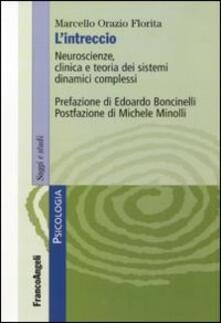 L' intreccio. Neuroscienze, clinica e teoria dei sistemi dinamici complessi - Marcello O. Florita - copertina