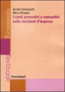 I costi preventivi e consuntivi nelle decisioni d'impresa