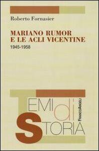 Mariano Rumor e le Acli vicentine 1945-1958