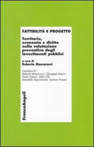Fattibilità e progetto. Territorio, economia e diritto nella valutazione preventiva degli investimenti pubblici