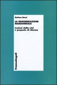 La remunerazione manageriale. Lezioni dalla crisi e proposte di riforma