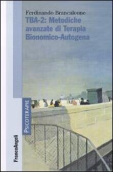 TBA-2: metodiche avanzate di terapia bionomico-autogena.pdf
