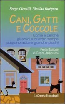 Cani, gatti e coccole. Come e perché gli amici a quattro zampe possono aiutare grandi e piccini.pdf