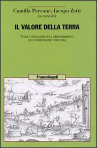 Il valore della terra. Teoria e applicazioni per il dimensionamento della pianificazione territoriale