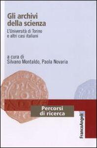 Libro Gli archivi della scienza. L'Università di Torino e altri casi italiani
