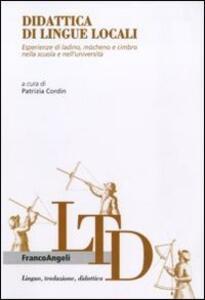 Didattica di lingue locali. Esperienze di ladino, mòcheno e cimbro nella scuola e nell'università