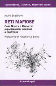 Libro Reti mafiose. Cosa Nostra e Camorra: organizzazioni criminali a confronto Attilio Scaglione