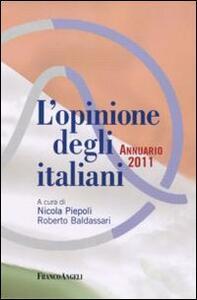 L' opinione degli italiani. Annuario 2011