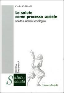 La salute come processo sociale. Sanità e ricerca sociologica