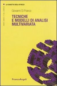 Libro Tecniche e modelli di analisi multivariata Giovanni Di Franco