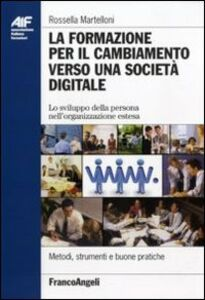 La formazione per il cambiamento verso una società digitale. Lo sviluppo della persona nell'organizzazione estesa