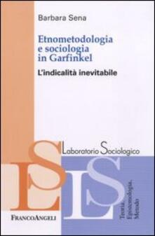 Premioquesti.it Etnometodologia e sociologia in Garfinkel. L'indicalità inevitabile Image