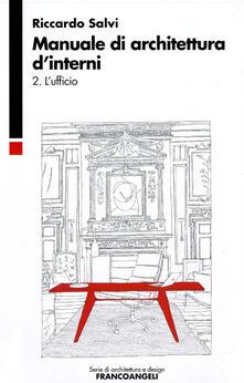 Ipabsantonioabatetrino.it Manuale di architettura d'interni. Vol. 2: L'ufficio. Image