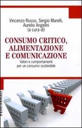 Consumo critico, alimentazione e comunicazione. Valori e comportamenti per un consumo sostenibile