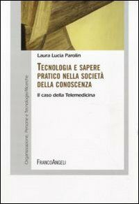 Tecnologia e sapere pratico nella società della conoscenza. Il caso della telemedicina
