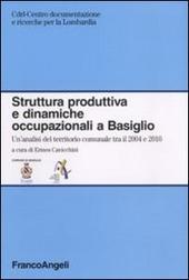 Struttura produttiva e dinamiche occupazionali a Basiglio. Un'analisi del territorio comunale tra il 2004 e il 2010