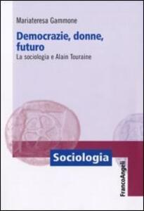 Democrazie, donne, futuro. La sociologia e Alain Touraine