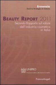Beauty report 2011. Secondo rapporto sul valore dell'industria cosmetica in Italia