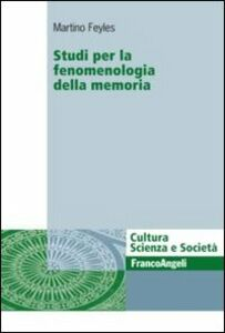 Studi per la fenomenologia della memoria