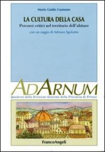 Libro La cultura della casa. Percorsi critici nel territorio dell'abitare Mario G. Cusmano