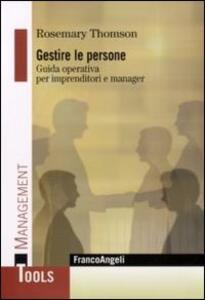 Gestire le persone. Guida operativa per imprenditori e manager