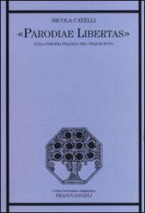 Parodiae libertas. Sulla parodia italiana del Cinquecento