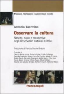 Osservare la cultura. Nascita, ruolo e prospettive degli osservatori culturali in Italia