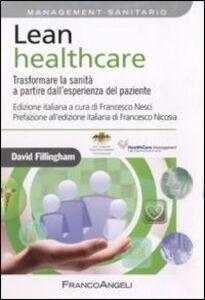 Lean healthcare. Trasformare la sanità a partire dall'esperienza del paziente