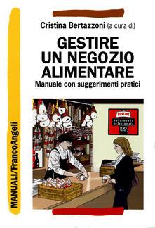 Gestire un negozio alimentare. Manuale con suggerimenti pratici.pdf