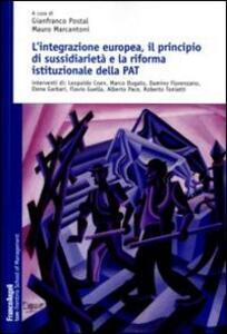 L' integrazione europea, il principio di sussidiarietà e la riforma della P. A. T.