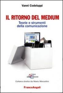 Il ritorno del medium. Teorie e strumenti della comunicazione