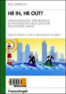 Hr in, hr out? Organizzazione, performance ed innovazione nella gestione delle risorse umane
