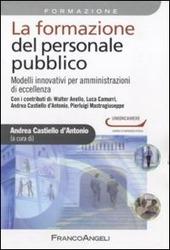 La formazione del personale pubblico. Modelli innovativi per amministrazioni di eccellenza