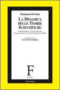 La dinamica delle teorie scientifiche. Strutturalismo e interpretazione logico-formale dell'epistemologia di Kuhn