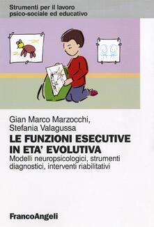 Le funzioni esecutive in età evolutiva. Modelli neuropsicologici, strumenti diagnostici, interventi riabilitativi.pdf