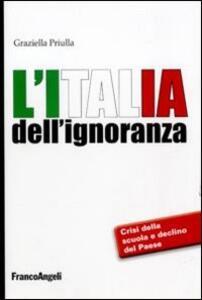 L' Italia dell'ignoranza. Crisi della scuola e declino del paese