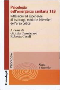 Psicologia dell'emergenza sanitaria 118. Riflessioni ed esperienze di psicologi, medici e infermieri dell'area critica